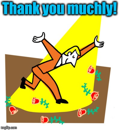 Thanks | Thank you muchly! | image tagged in thanks | made w/ Imgflip meme maker