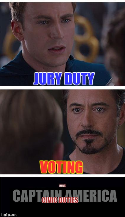 Marvel Civil War 1 Meme | JURY DUTY VOTING CAPTAIN AMERICA CIVIC DUTIES | image tagged in memes,marvel civil war 1 | made w/ Imgflip meme maker