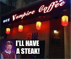 I'LL HAVE A STEAK! | made w/ Imgflip meme maker