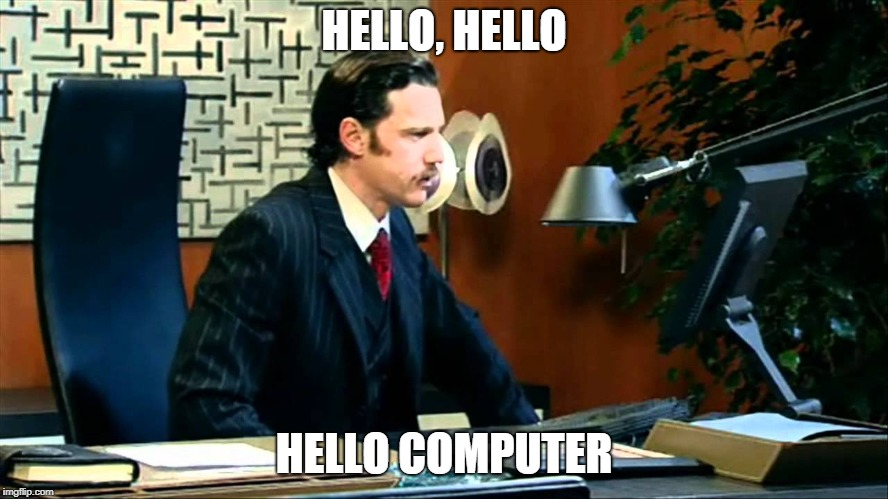 IT Crowd - Modern Day Technology | HELLO, HELLO HELLO COMPUTER | image tagged in it crowd - modern day technology | made w/ Imgflip meme maker