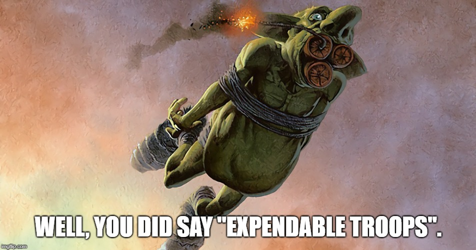 "Goblin Grenade ""Expendable Troops"" 