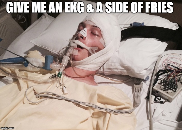 GIVE ME AN EKG & A SIDE OF FRIES | made w/ Imgflip meme maker