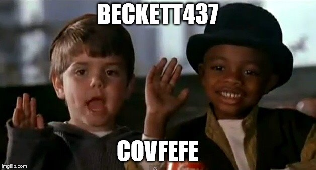 BECKETT437 COVFEFE | image tagged in spanky and stymie | made w/ Imgflip meme maker