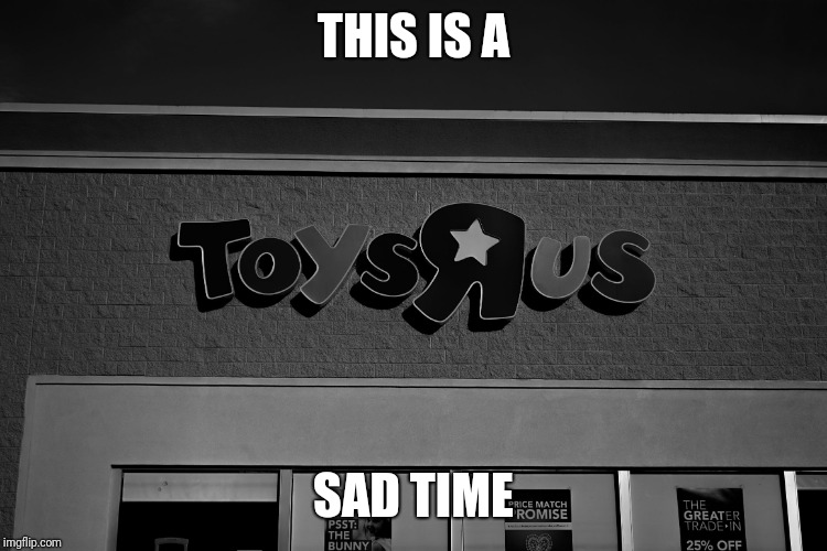 "R.I.P Toys""R""Us 