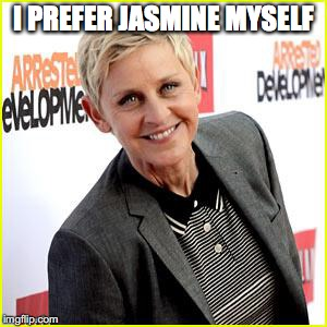I PREFER JASMINE MYSELF | made w/ Imgflip meme maker