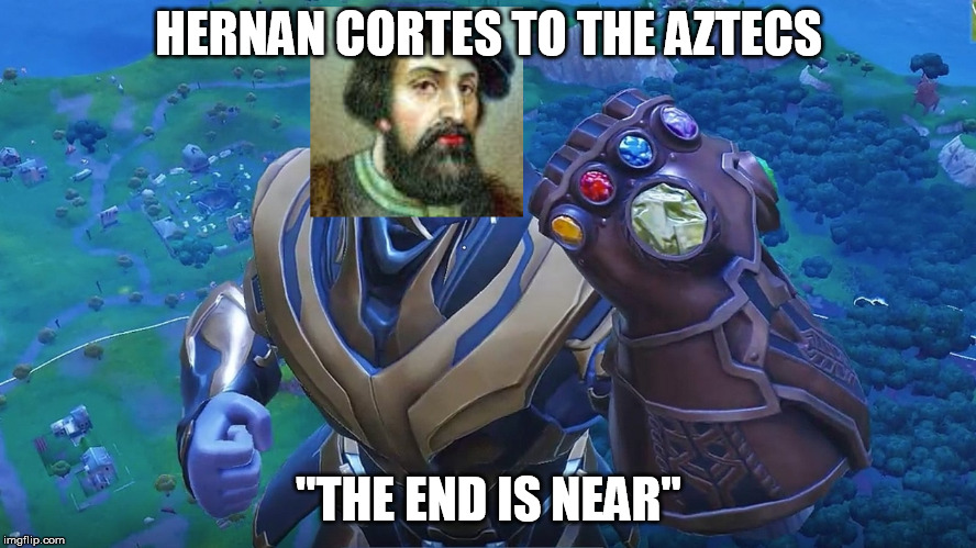 "HERNAN CORTES TO THE AZTECS ""THE END IS NEAR"" 