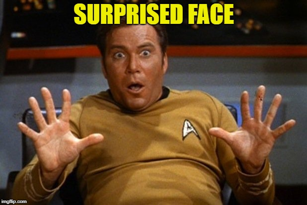 shatner | SURPRISED FACE | image tagged in shatner | made w/ Imgflip meme maker