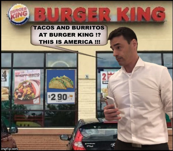 aaron schlossberg / angryAaron | image tagged in aaron,angry,racist,burger king,tacos,murica | made w/ Imgflip meme maker