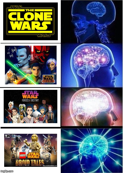 Best Star Wars shows | image tagged in memes,expanding brain,star wars,star wars rebels,droids,clone wars | made w/ Imgflip meme maker