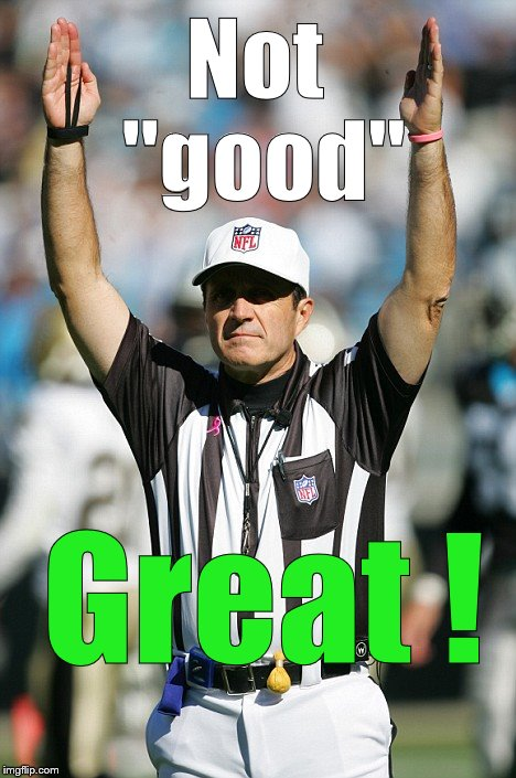 "TOUCHDOWN! | Not ""good"" Great ! 