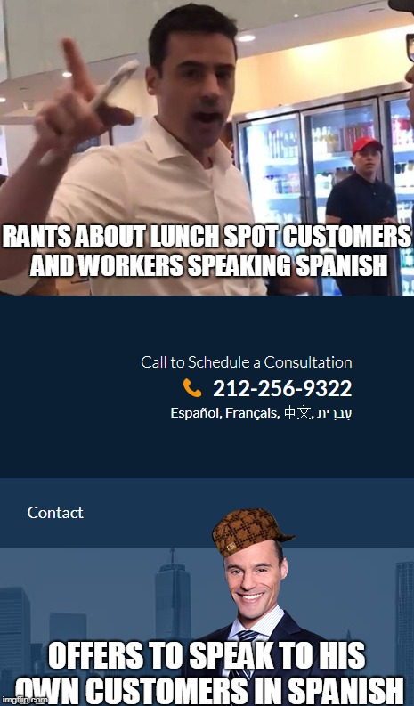 Typical Trumper Hypocrite Racist | RANTS ABOUT LUNCH SPOT CUSTOMERS AND WORKERS SPEAKING SPANISH OFFERS TO SPEAK TO HIS OWN CUSTOMERS IN SPANISH | image tagged in trump sucks | made w/ Imgflip meme maker