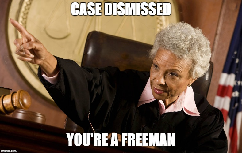 CASE DISMISSED YOU'RE A FREEMAN | made w/ Imgflip meme maker