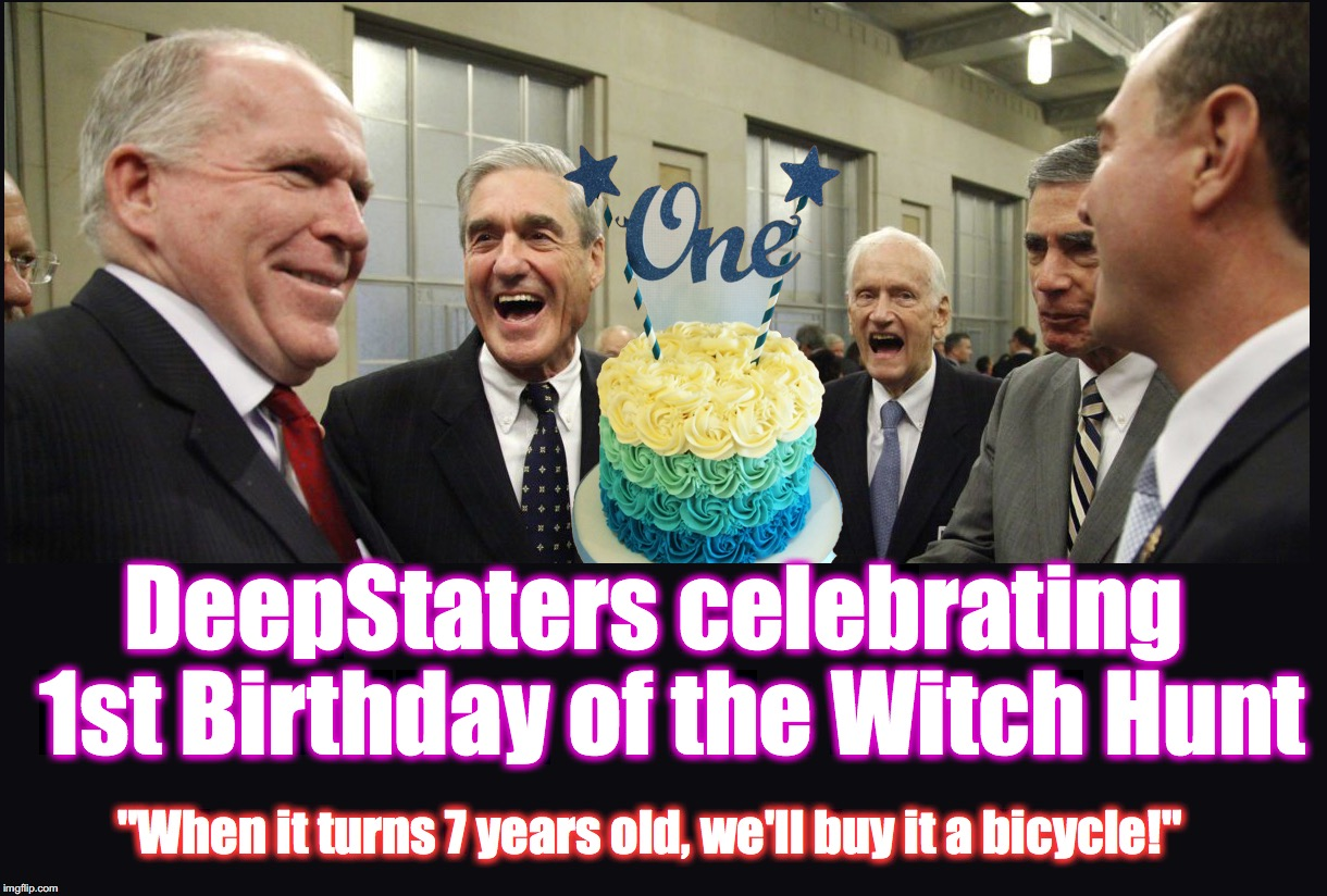 "DeepStaters celebrating  1st Birthday of the Witch Hunt ""When it turns 7 years old, we'll buy it a bicycle!"" 