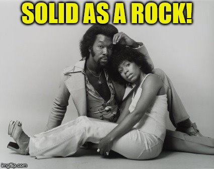 SOLID AS A ROCK! | made w/ Imgflip meme maker