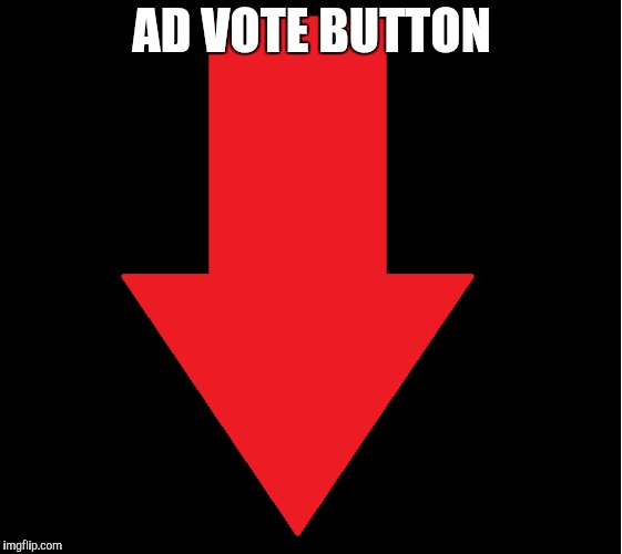 AD VOTE BUTTON | made w/ Imgflip meme maker