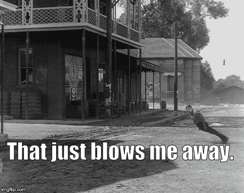 Buster blown away | That just blows me away. | image tagged in buster blown away | made w/ Imgflip meme maker