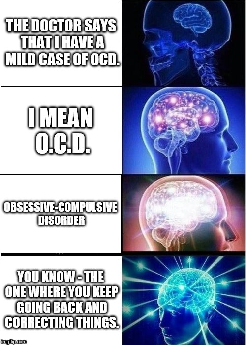 Dr Says I Have O C D Imgflip