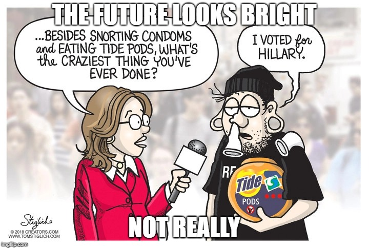 American Millennials |  THE FUTURE LOOKS BRIGHT; NOT REALLY | image tagged in the future | made w/ Imgflip meme maker