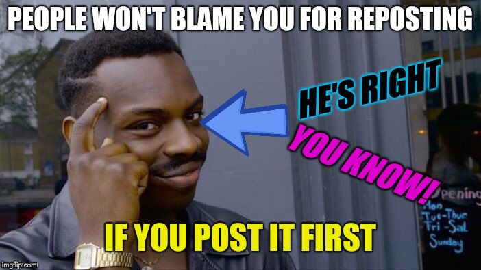 HE'S RIGHT YOU KNOW! | made w/ Imgflip meme maker