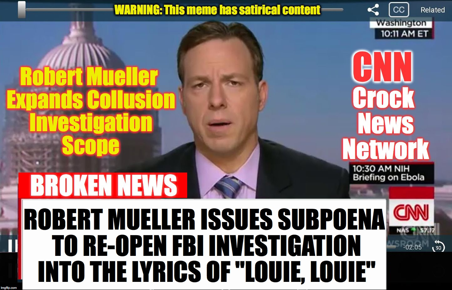 "CNN Crock News Network | Robert Mueller Expands Collusion Investigation Scope ROBERT MUELLER ISSUES SUBPOENA TO RE-OPEN FBI INVESTIGATION INTO THE LYRICS OF ""LOUIE,  