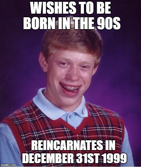 "Bad Luck ""90s Kid"" 