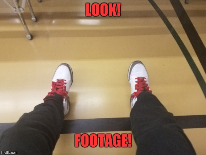 Jakey199's feet | LOOK! FOOTAGE! | image tagged in memes,funny,dank,footage | made w/ Imgflip meme maker