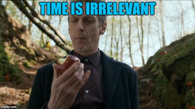 doctorwho | TIME IS IRRELEVANT | image tagged in doctorwho | made w/ Imgflip meme maker