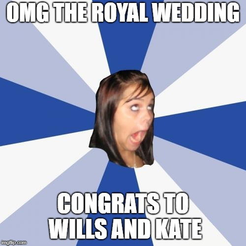 Maybe I'm a bit out of touch (or just don't give a stuff). | OMG THE ROYAL WEDDING CONGRATS TO WILLS AND KATE | image tagged in royal wedding | made w/ Imgflip meme maker