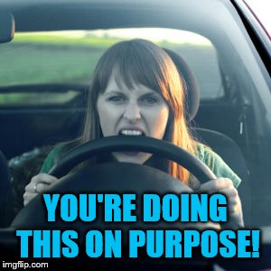 YOU'RE DOING THIS ON PURPOSE! | made w/ Imgflip meme maker