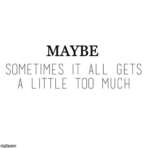MAYBE | made w/ Imgflip meme maker