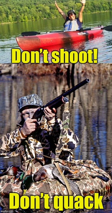 When someone notices a duck hunter and tries to be funny | Don't shoot! Don't quack | image tagged in memes,shooting,duck hunt,hands up | made w/ Imgflip meme maker