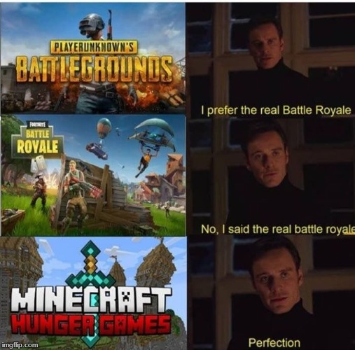 image tagged in fortnite,pubg,minecraft | made w/ Imgflip meme maker