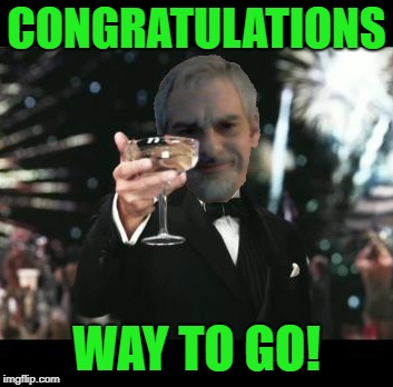 CONGRATULATIONS WAY TO GO! | made w/ Imgflip meme maker