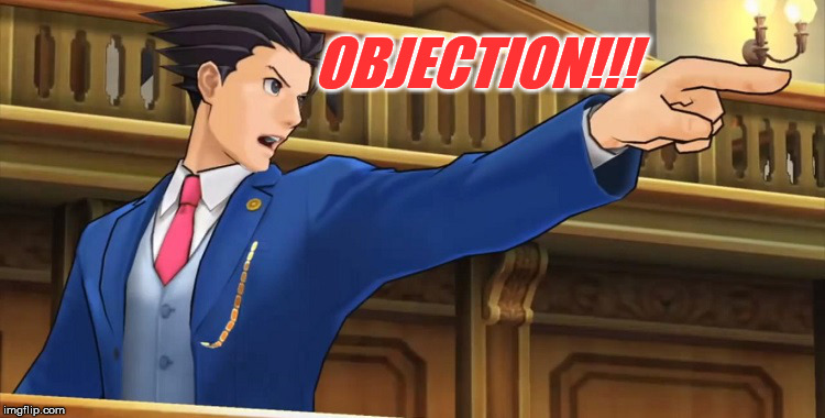 Objection2016 | OBJECTION!!! | image tagged in objection2016 | made w/ Imgflip meme maker
