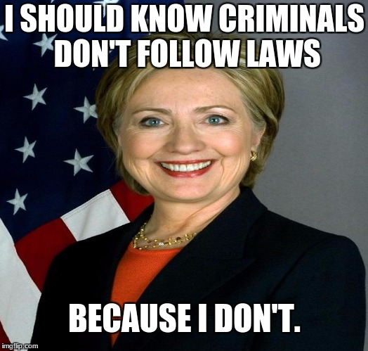 I SHOULD KNOW CRIMINALS DON'T FOLLOW LAWS BECAUSE I DON'T. | made w/ Imgflip meme maker