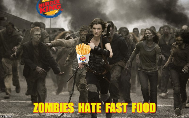 ZOMBIES  HATE  FAST  FOOD | made w/ Imgflip meme maker