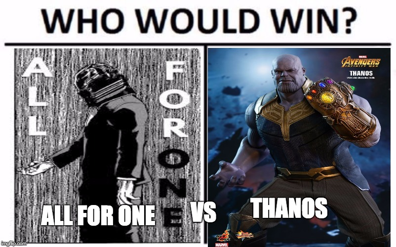 nerds vs otakus | VS THANOS ALL FOR ONE | image tagged in memes,who would win,thanos,all for one,marvel,my hero academia | made w/ Imgflip meme maker
