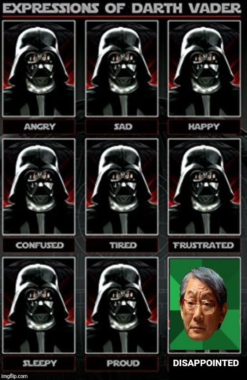 Faces of Vader | DISAPPOINTED | image tagged in darth vader,high expectations asian father,disappointment | made w/ Imgflip meme maker