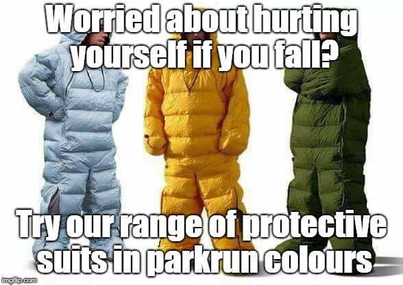 Protective suits | Worried about hurting yourself if you fall? Try our range of protective suits in parkrun colours | image tagged in safety,parkrun | made w/ Imgflip meme maker