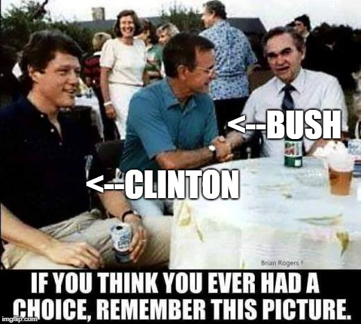 clinton bush | <--CLINTON <--BUSH | image tagged in bill clinton | made w/ Imgflip meme maker