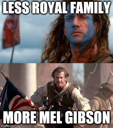 Mel is wokest |  LESS ROYAL FAMILY; MORE MEL GIBSON | image tagged in royal wedding,royals,british royals,royal family,mel gibson | made w/ Imgflip meme maker