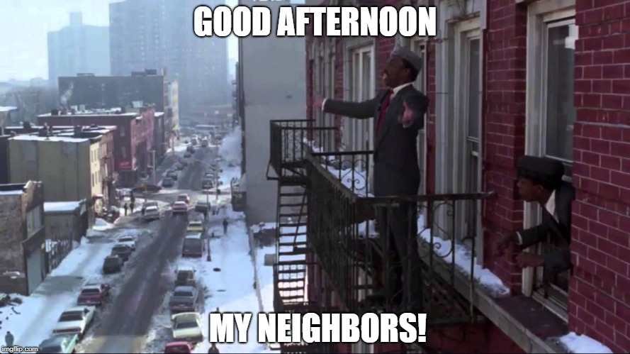 Prince Akeem | GOOD AFTERNOON MY NEIGHBORS! | image tagged in prince akeem | made w/ Imgflip meme maker