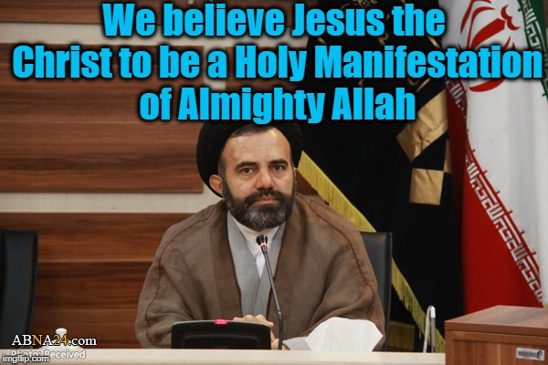 We believe Jesus the Christ to be a Holy Manifestation of Almighty Allah | made w/ Imgflip meme maker