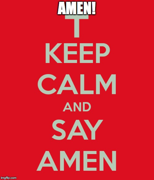 AMEN! | made w/ Imgflip meme maker