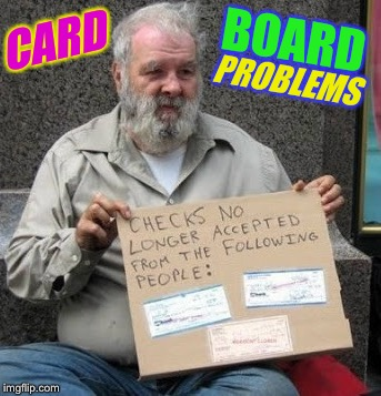 First World Problems, with thanks to KenJ! | CARD PROBLEMS BOARD | image tagged in first world problems,homeless cardboard,funny signs,cardboard problems,funny,memes | made w/ Imgflip meme maker