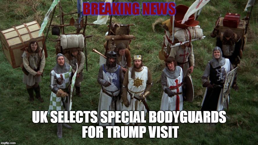 No Expense Spared for Trump's UK Visit | BREAKING NEWS UK SELECTS SPECIAL BODYGUARDS FOR TRUMP VISIT | image tagged in uk,donald trump,visit | made w/ Imgflip meme maker