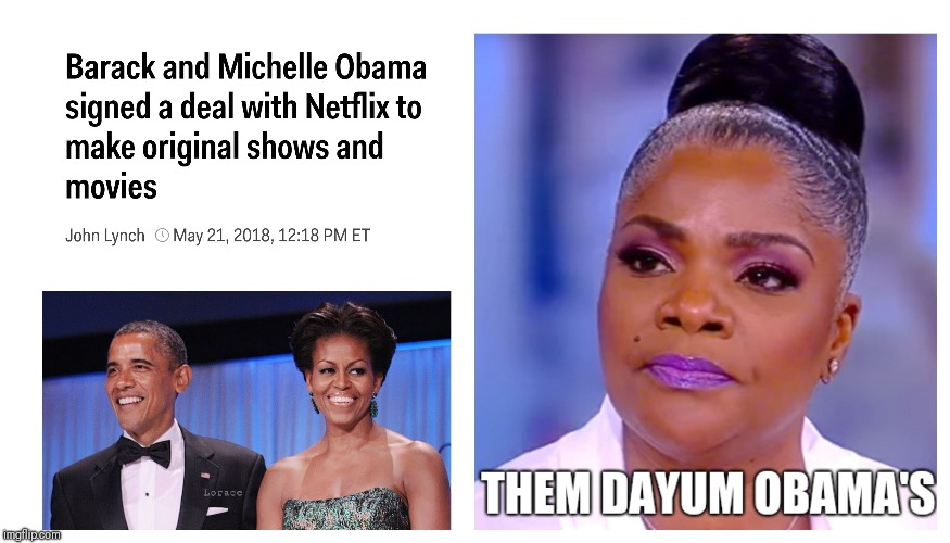 Really!!! | image tagged in barack obama,michelle obama,netflix,monique | made w/ Imgflip meme maker