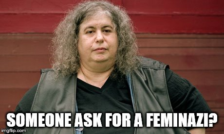 SOMEONE ASK FOR A FEMINAZI? | made w/ Imgflip meme maker