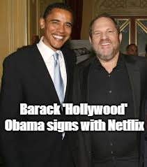 Hollywood obama | Barack 'Hollywood' Obama signs with Netflix | image tagged in obama | made w/ Imgflip meme maker