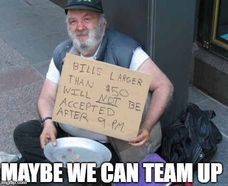 MAYBE WE CAN TEAM UP | made w/ Imgflip meme maker